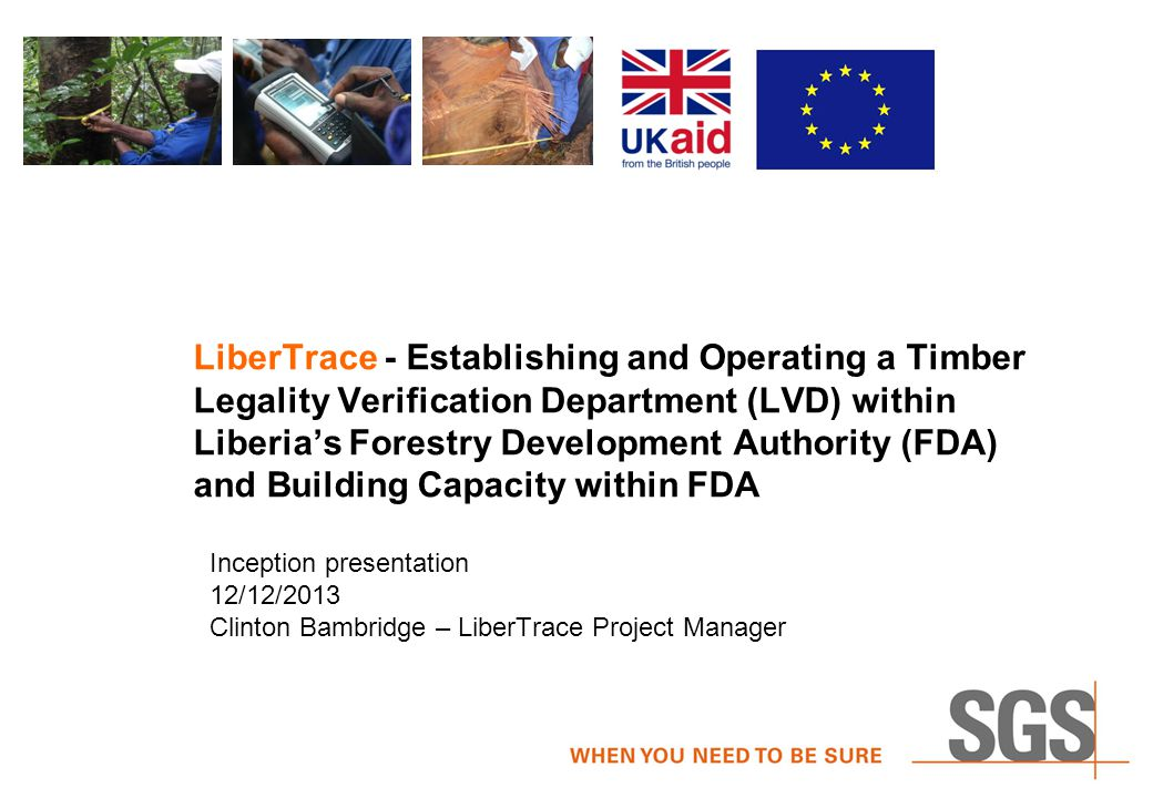 LiberTrace - Establishing and Operating a Timber Legality Verification Department (LVD) within Liberia's Forestry Development Authority (FDA) and Building Capacity within FDA