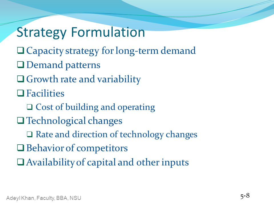 Strategy Formulation Capacity strategy for long-term demand