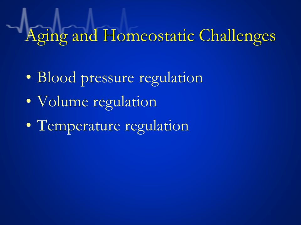 Aging and Homeostatic Challenges