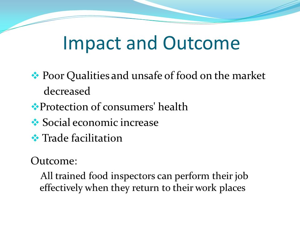 Impact and Outcome Poor Qualities and unsafe of food on the market