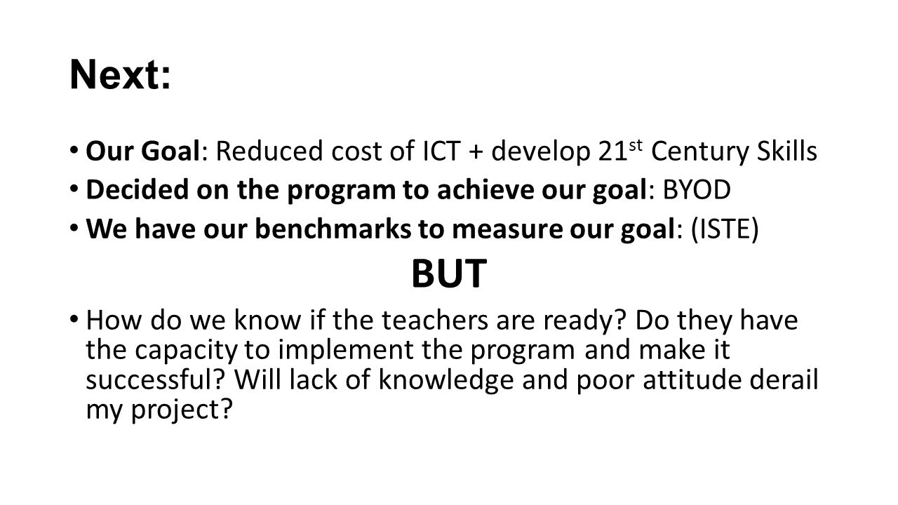BUT Next: Our Goal: Reduced cost of ICT + develop 21st Century Skills