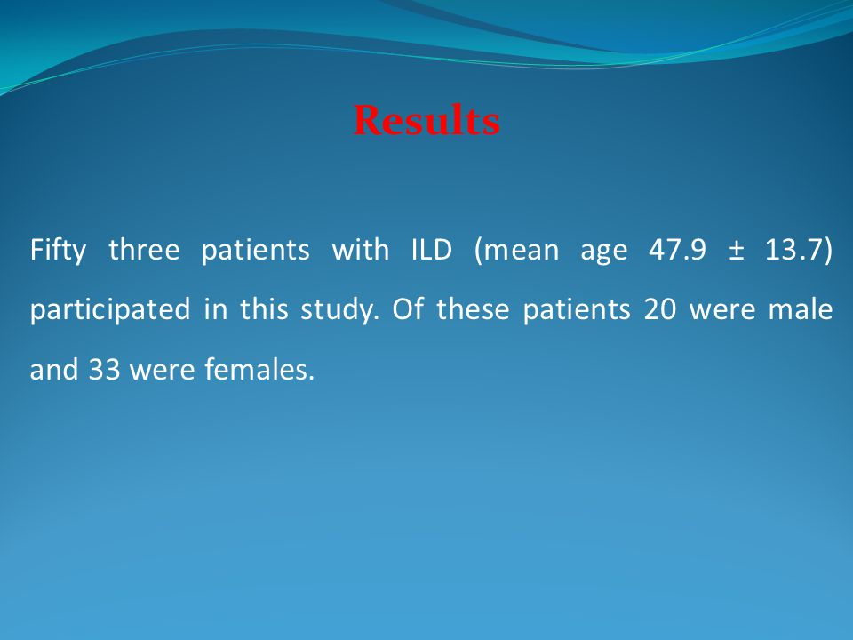 Results Fifty three patients with ILD (mean age 47.9 ± 13.7) participated in this study.