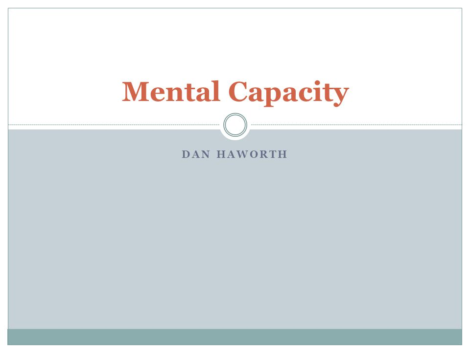 Mental Capacity Dan Haworth
