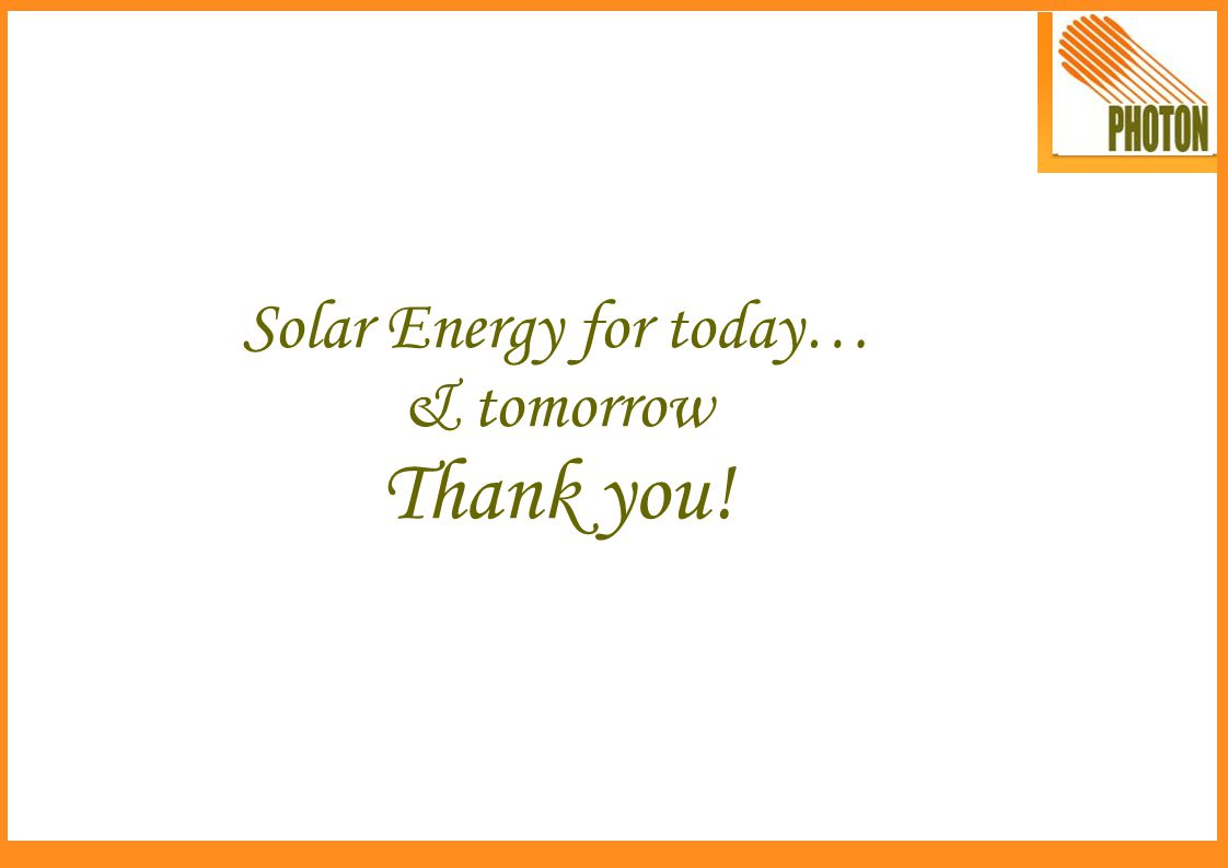 Solar Energy for today… & tomorrow Thank you!