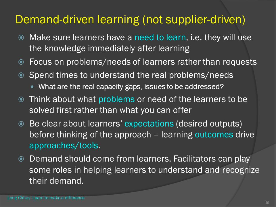 Demand-driven learning (not supplier-driven)
