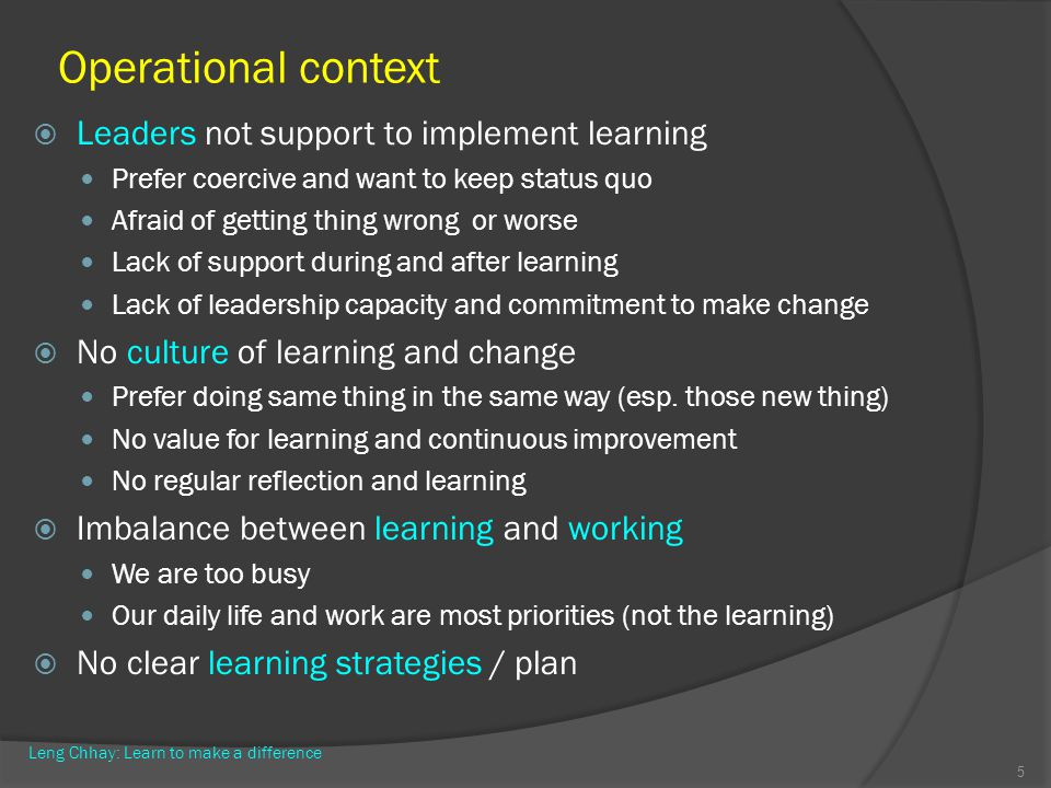 Operational context Leaders not support to implement learning