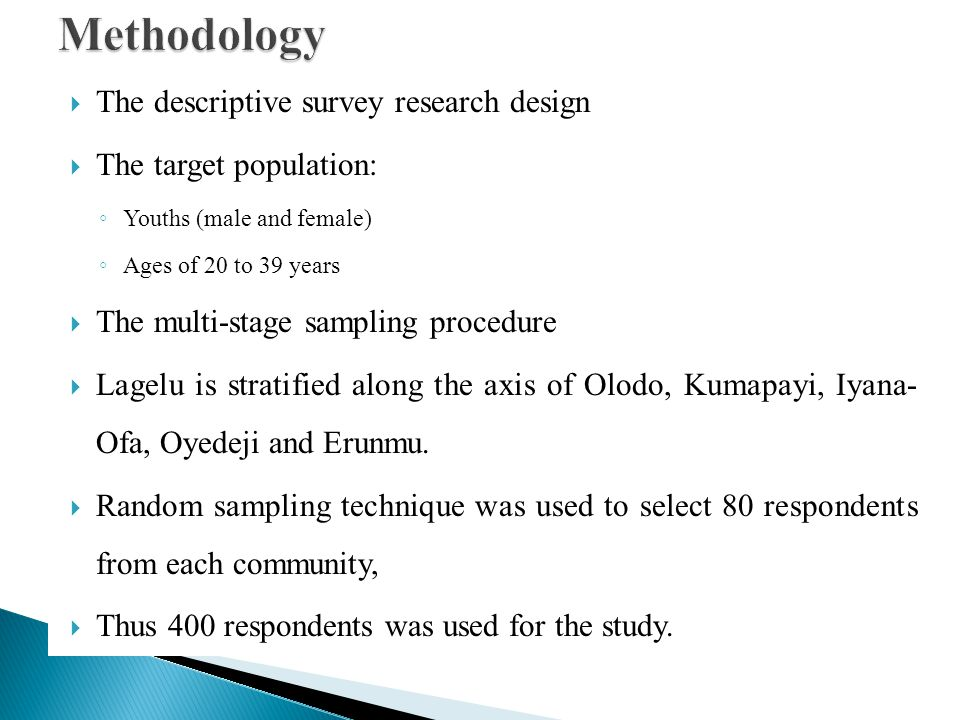 Methodology The descriptive survey research design