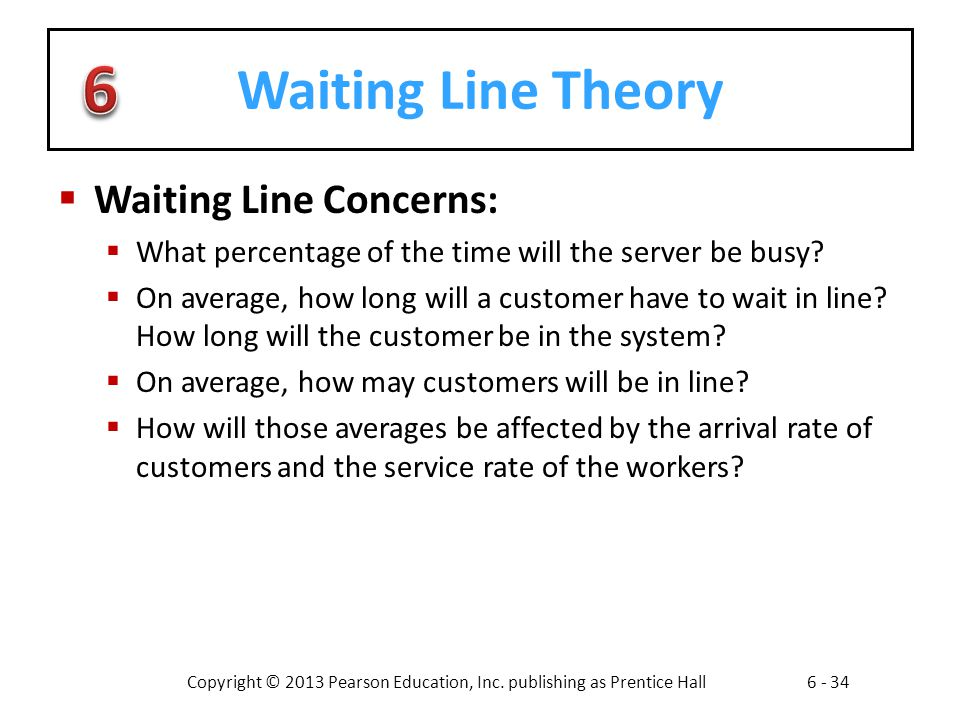 Waiting Line Theory Waiting Line Concerns: