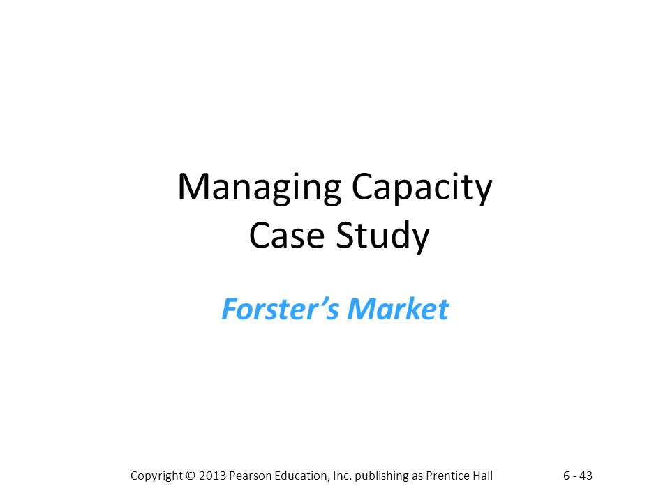 Managing Capacity Case Study