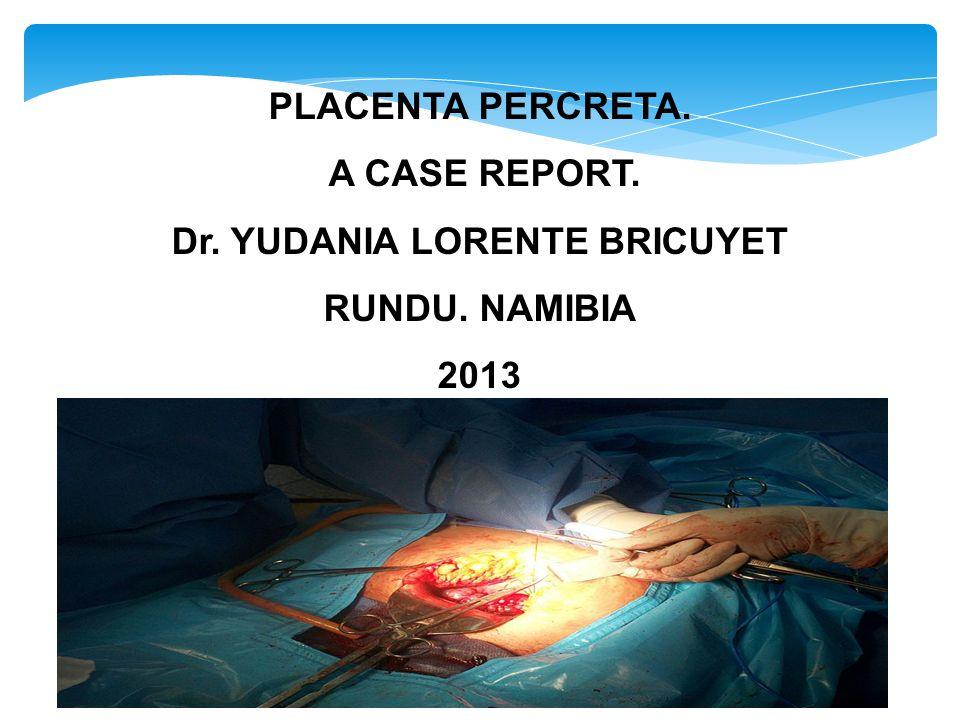 Dr. YUDANIA LORENTE BRICUYET