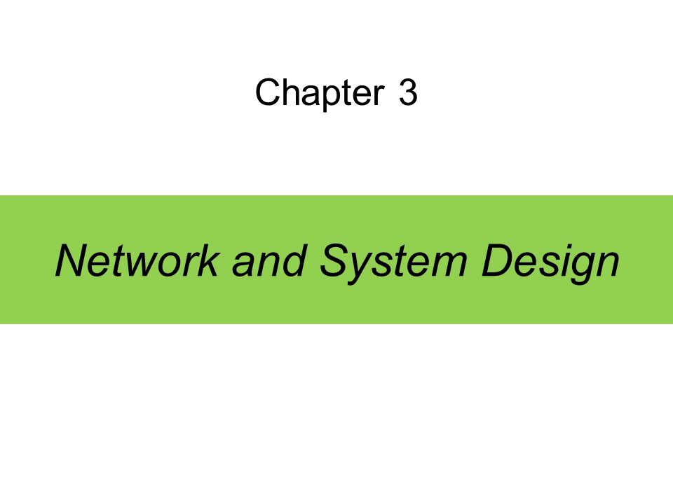 Network and System Design