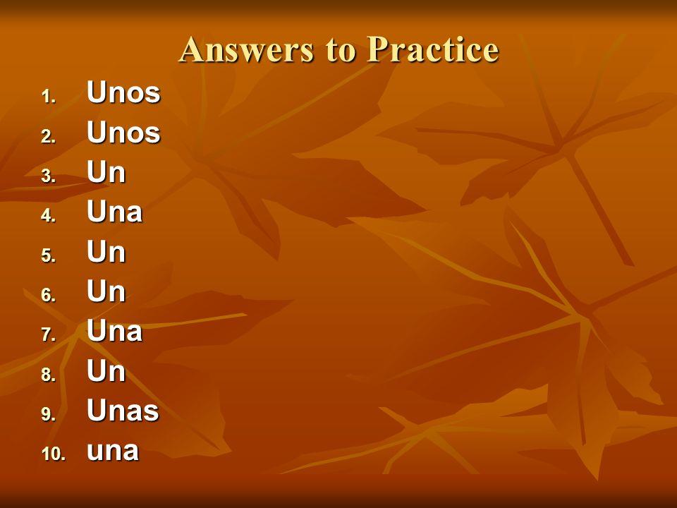 Answers to Practice Unos Un Una Unas una