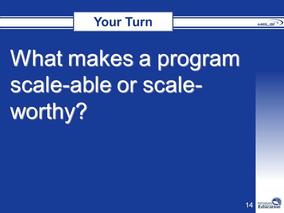 What makes a program scale-able or scale-worthy