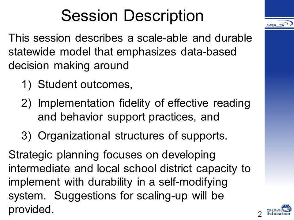 Session Description This session describes a scale-able and durable statewide model that emphasizes data-based decision making around.