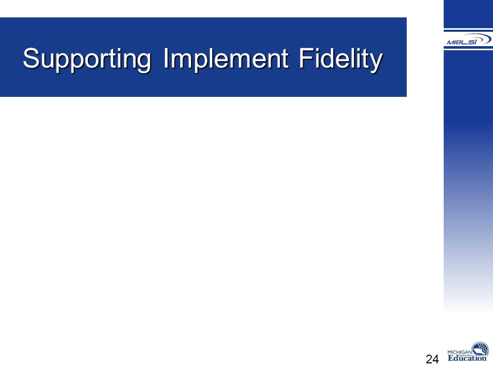 Supporting Implement Fidelity
