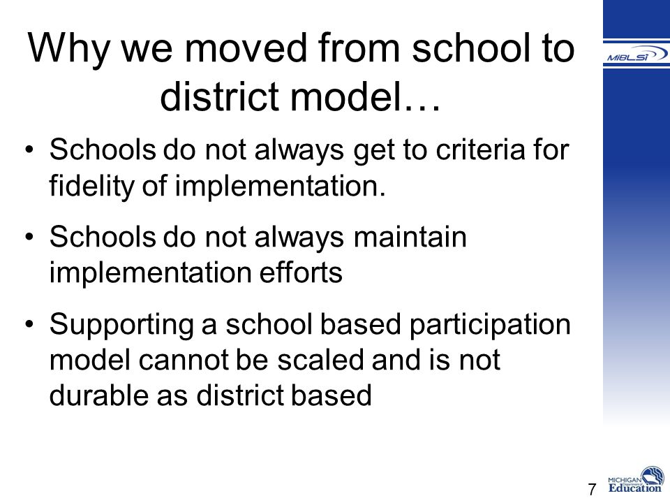 Why we moved from school to district model…