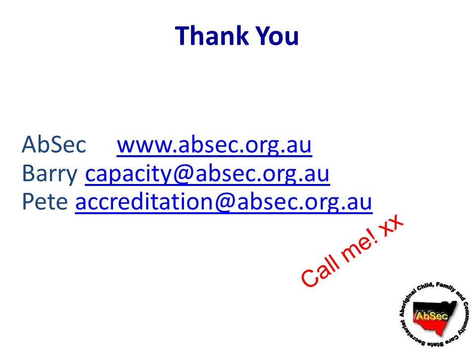 Thank You AbSec www.absec.org.au Barry capacity@absec.org.au
