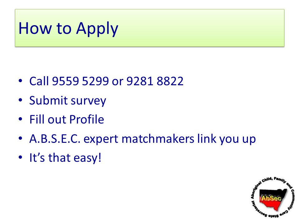 How to Apply Call 9559 5299 or 9281 8822 Submit survey