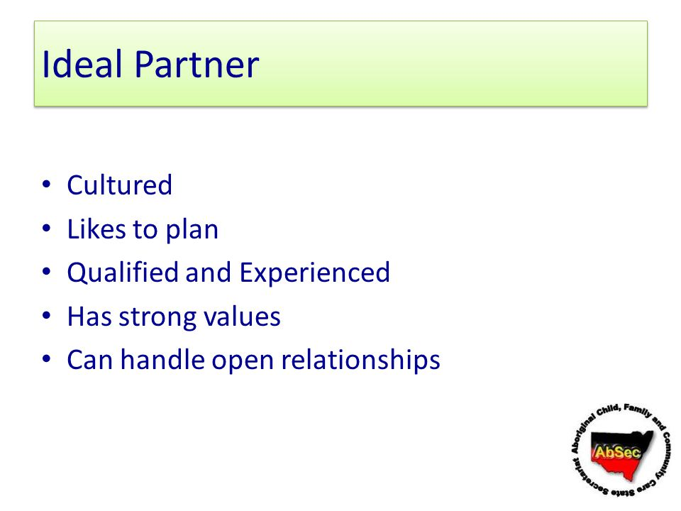 Ideal Partner Cultured Likes to plan Qualified and Experienced