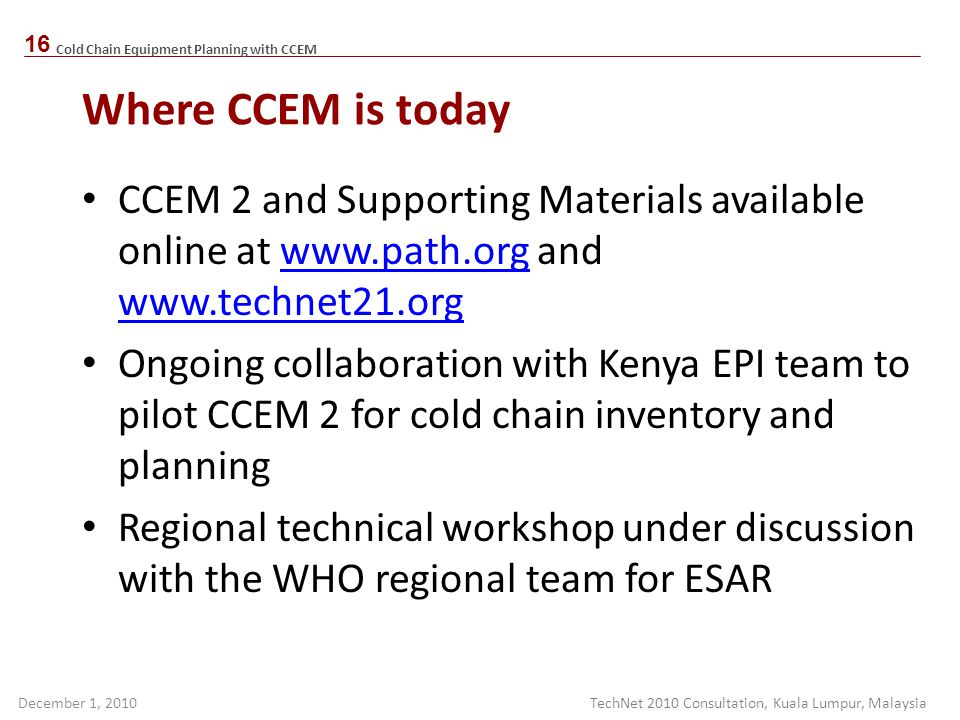 Where CCEM is today CCEM 2 and Supporting Materials available online at www.path.org and www.technet21.org.