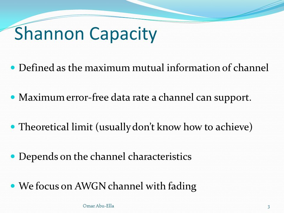 Shannon Capacity Defined as the maximum mutual information of channel