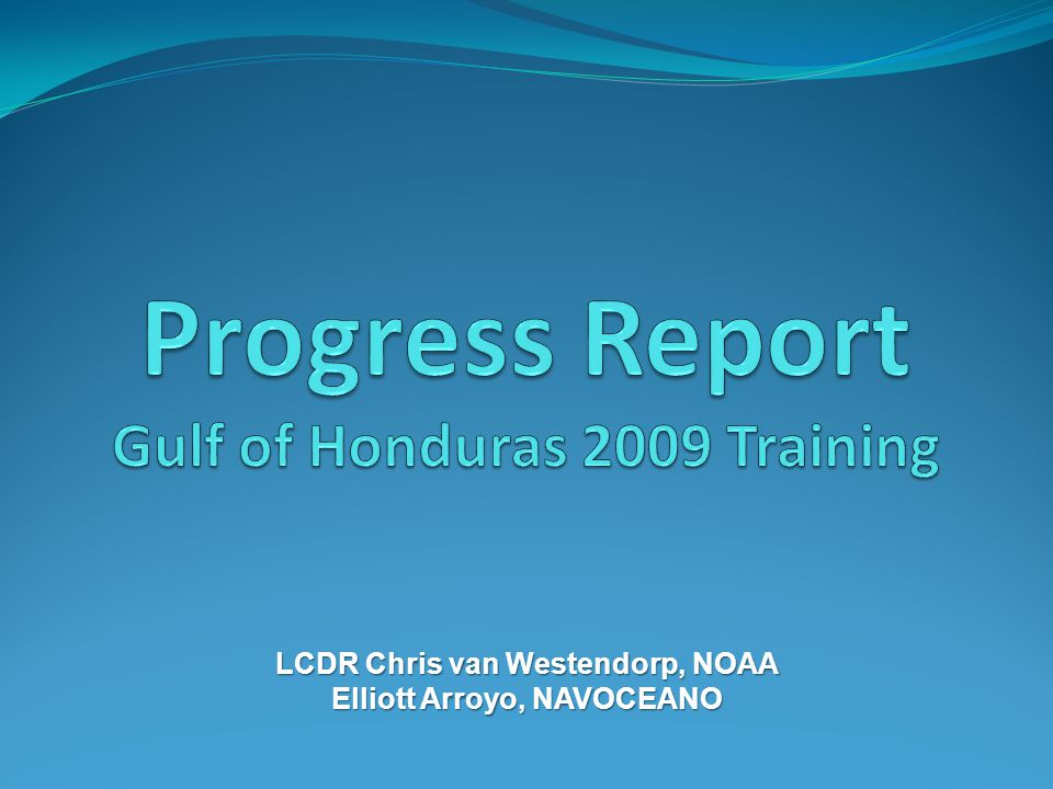 Progress Report Gulf of Honduras 2009 Training