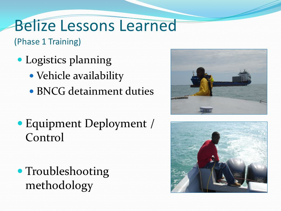 Belize Lessons Learned (Phase 1 Training)