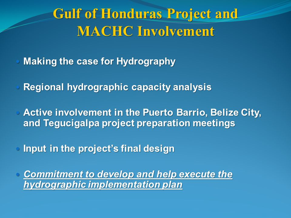 Gulf of Honduras Project and MACHC Involvement