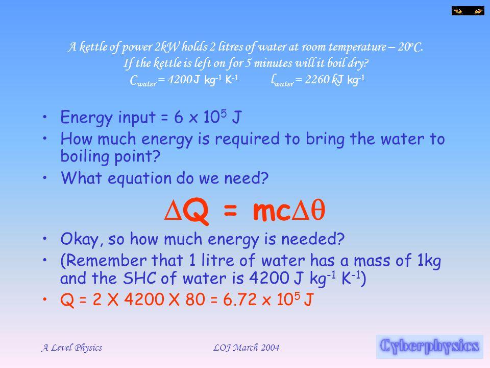 DQ = mcDq Energy input = 6 x 105 J