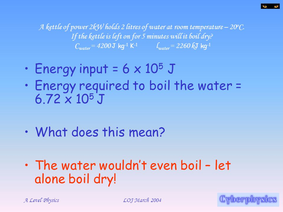 Energy required to boil the water = 6.72 x 105 J