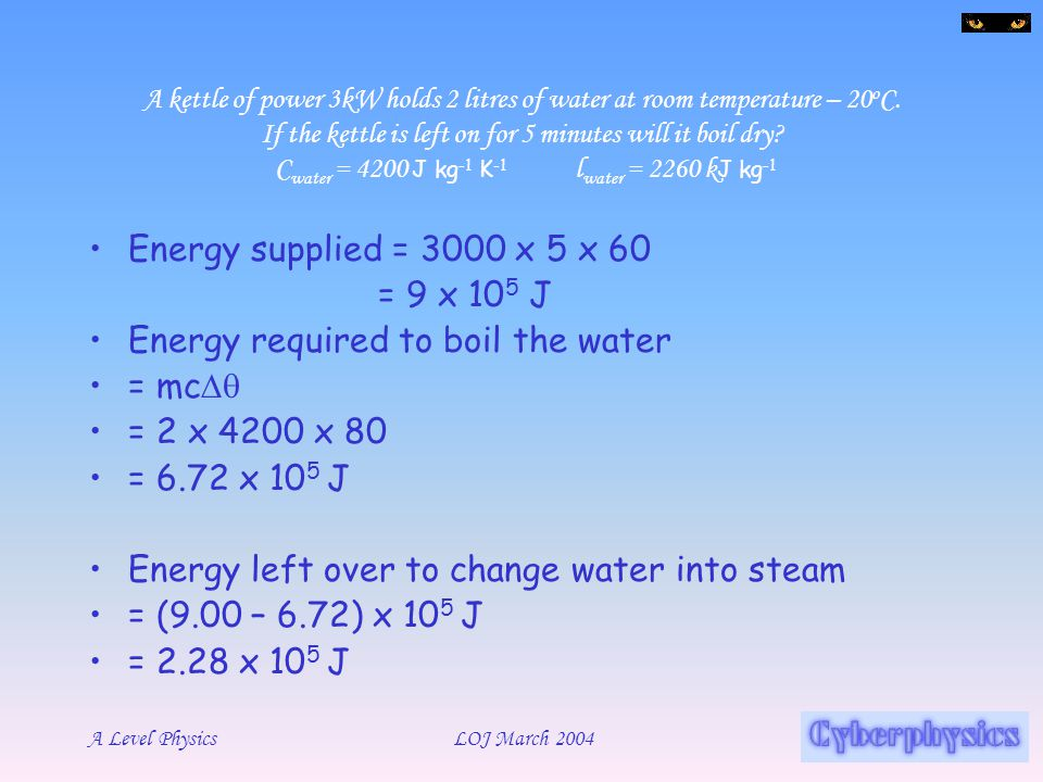 Energy required to boil the water = mcDq = 2 x 4200 x 80