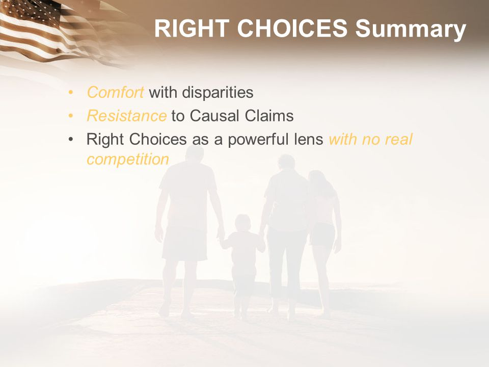 RIGHT CHOICES Summary Comfort with disparities