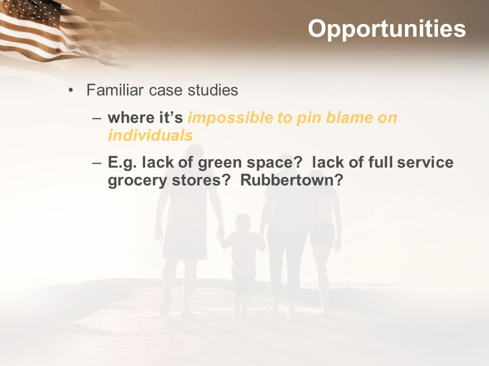 Opportunities Familiar case studies