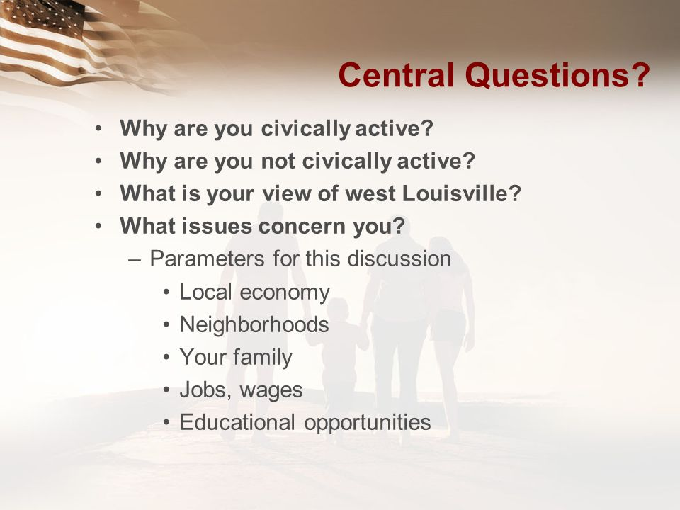 Central Questions Why are you civically active