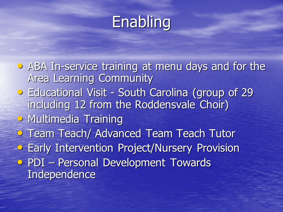 Enabling ABA In-service training at menu days and for the Area Learning Community.