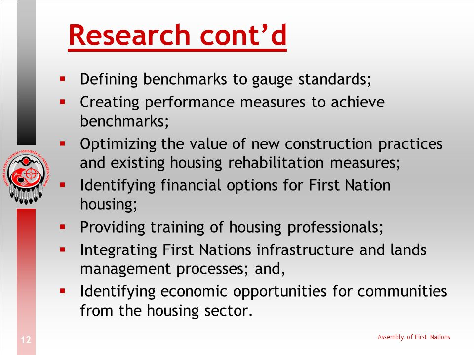 Research cont'd Defining benchmarks to gauge standards;