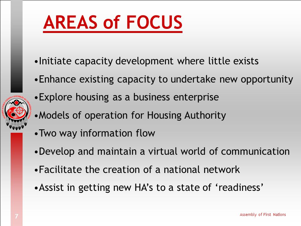 AREAS of FOCUS Initiate capacity development where little exists