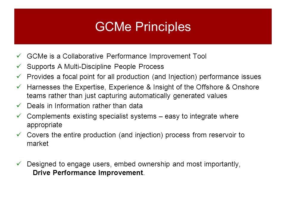 GCMe Principles GCMe is a Collaborative Performance Improvement Tool