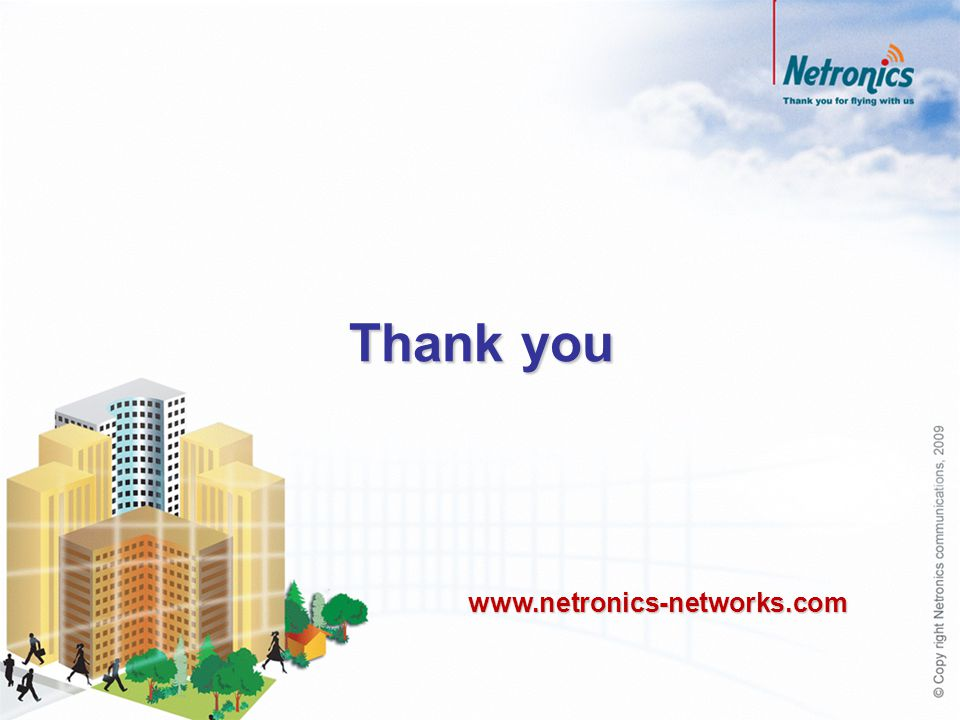 Thank you www.netronics-networks.com 18