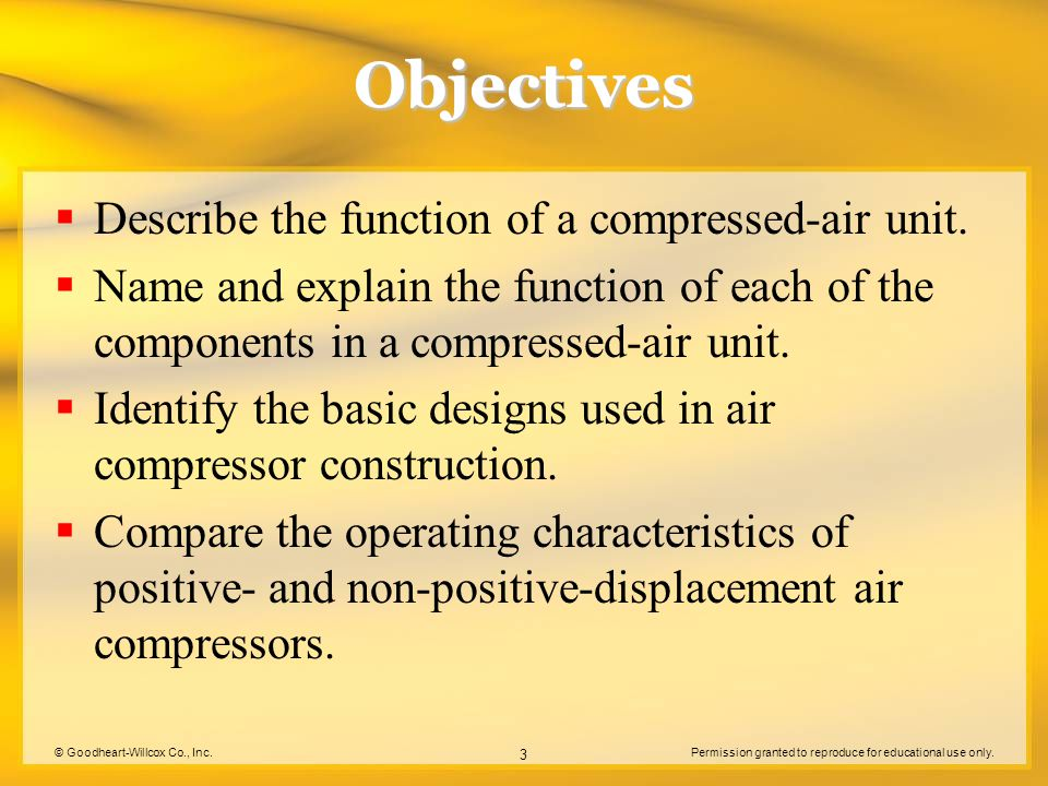 Objectives Describe the function of a compressed-air unit.