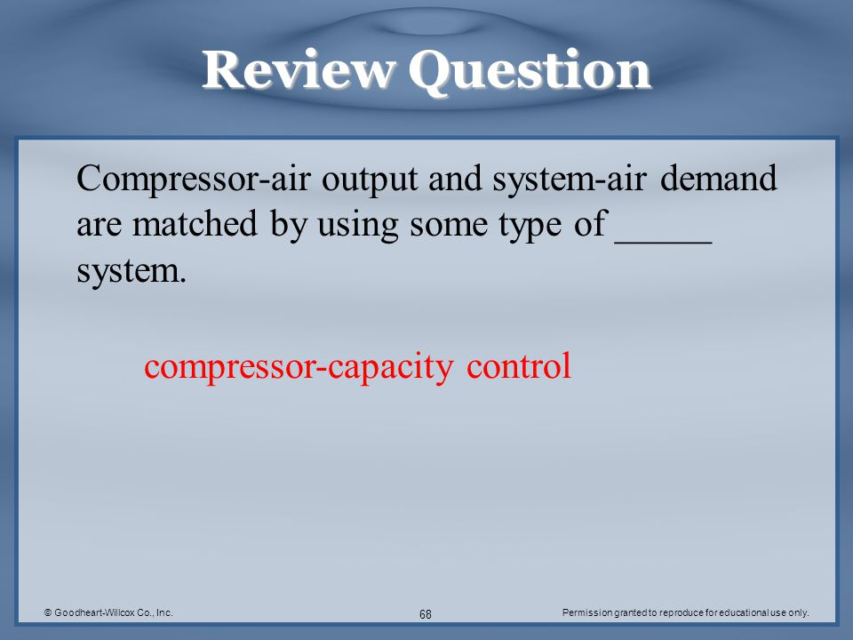 Review Question Compressor-air output and system-air demand are matched by using some type of _____ system.