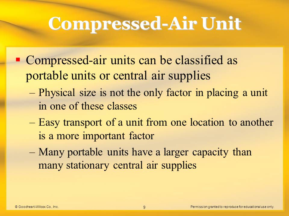 Compressed-Air Unit Compressed-air units can be classified as portable units or central air supplies.