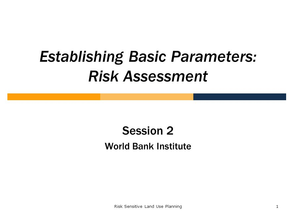 Establishing Basic Parameters: Risk Assessment