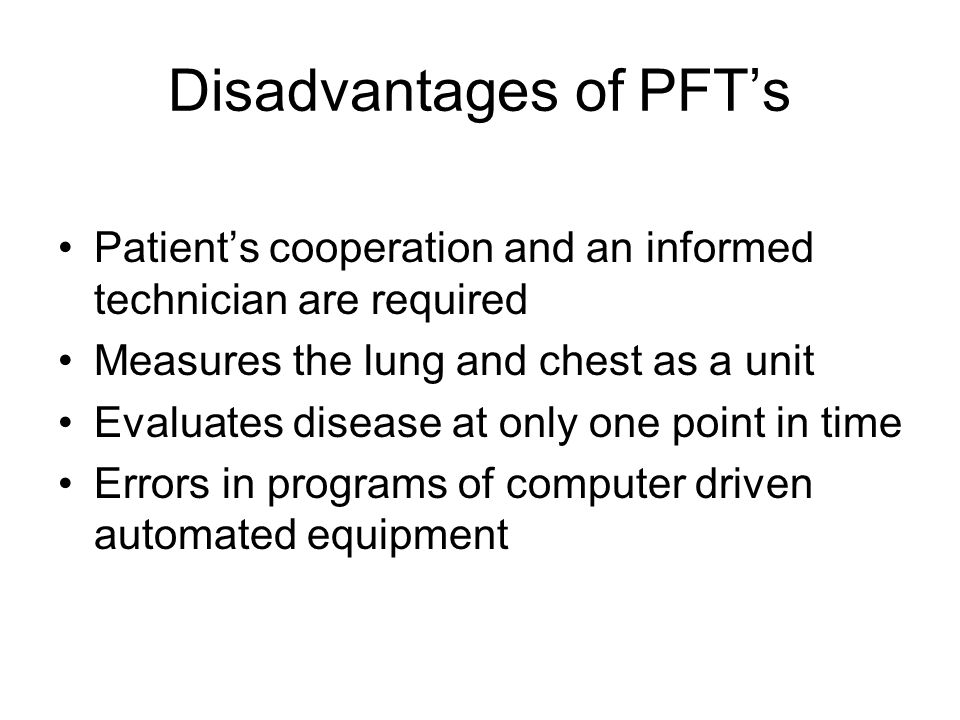 Disadvantages of PFT's