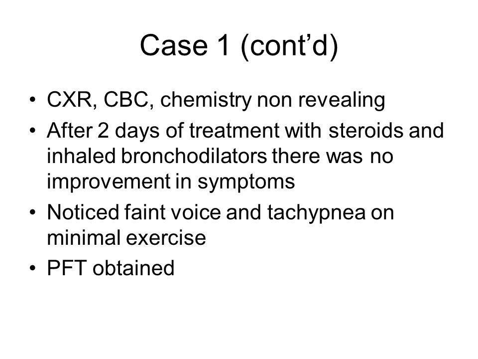 Case 1 (cont'd) CXR, CBC, chemistry non revealing