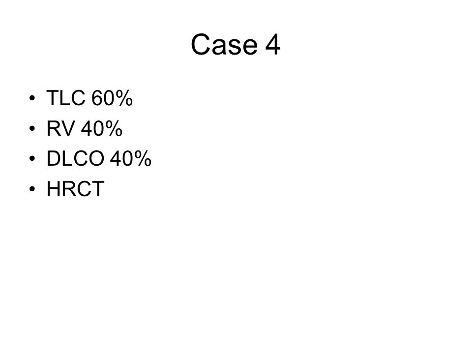 Case 4 TLC 60% RV 40% DLCO 40% HRCT