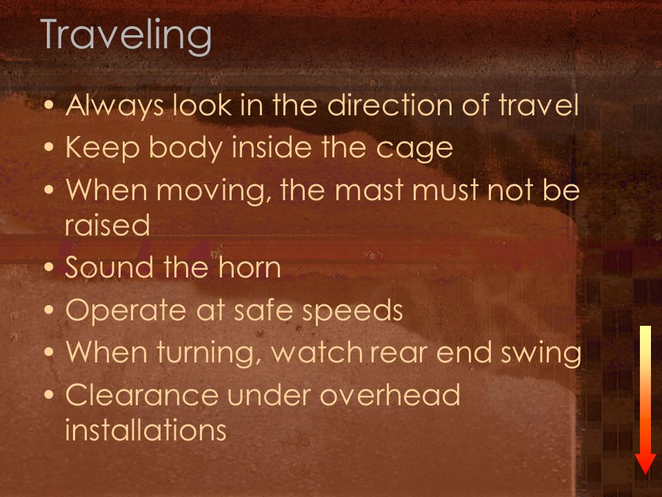 Traveling Always look in the direction of travel