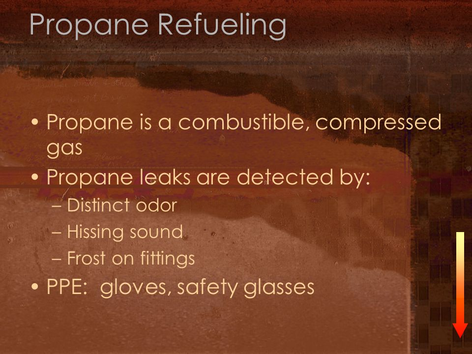 Propane Refueling Propane is a combustible, compressed gas
