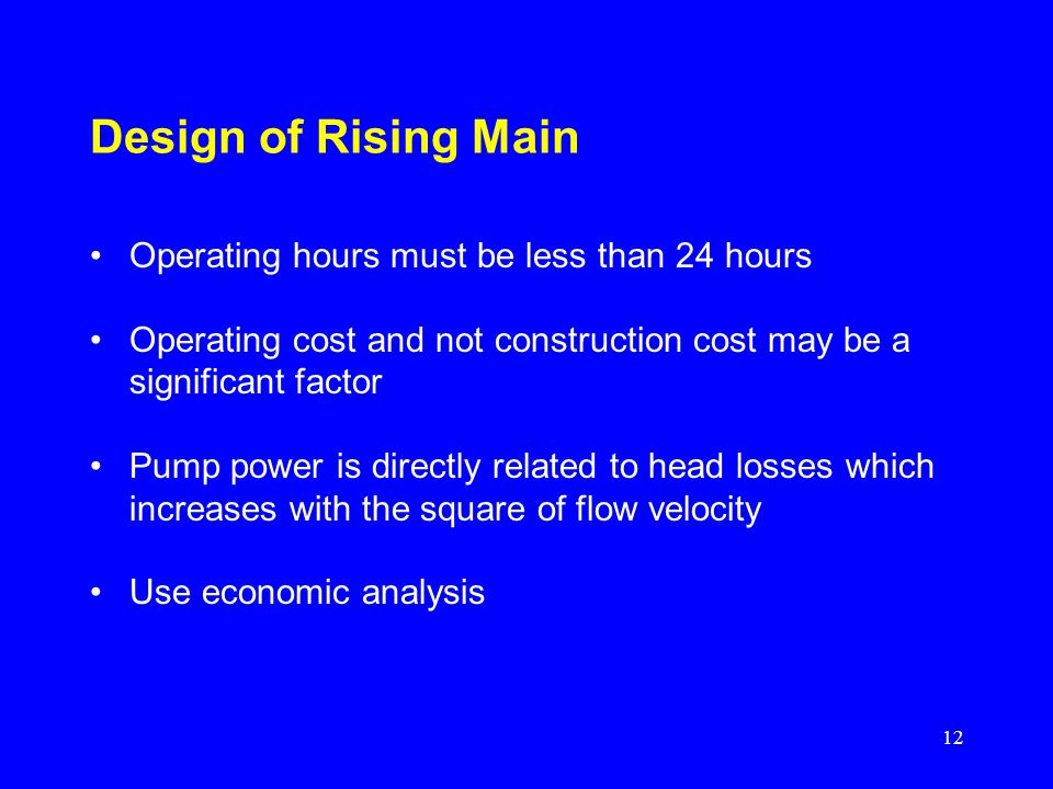 Design of Rising Main Operating hours must be less than 24 hours