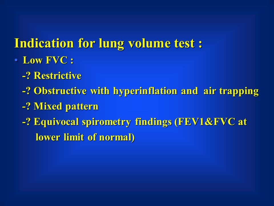 Indication for lung volume test :